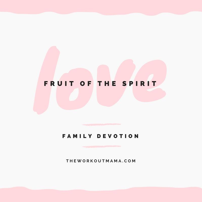 (Family Devotion) Fruit of the Spirit - Love