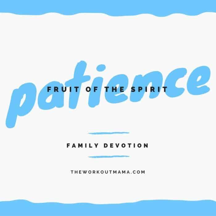 family-devotion-fruit-of-the-spirit-patience